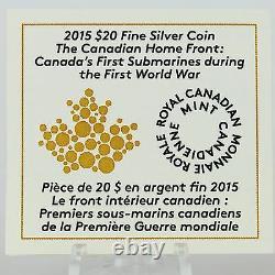 2015 20 $ Front Intérieur Canadien Les Premiers Sous-marins Du Canada Ww1, 1 Oz D'argent Pur